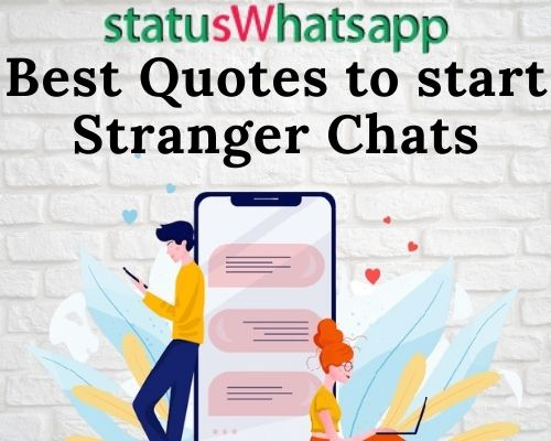 Best Quotes to start Stranger Chats
