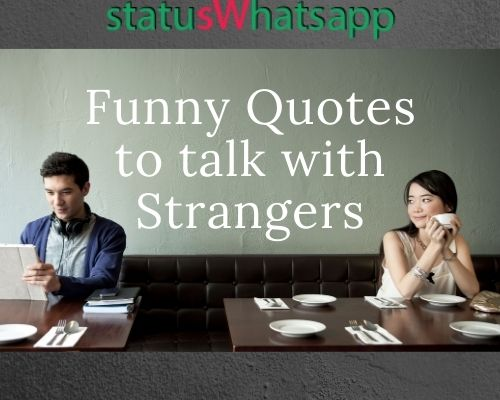 Funny Stranger Quotes